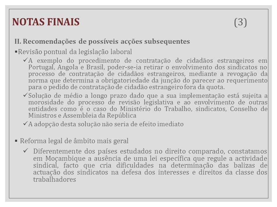 NOTAS FINAIS (3) II. Recomendações de possíveis acções subsequentes