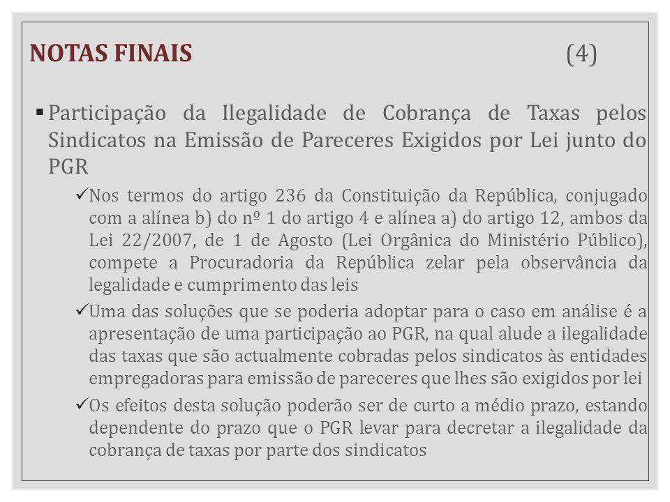 NOTAS FINAIS (4) Participação da Ilegalidade de Cobrança de Taxas pelos Sindicatos na Emissão de Pareceres Exigidos por Lei junto do PGR.