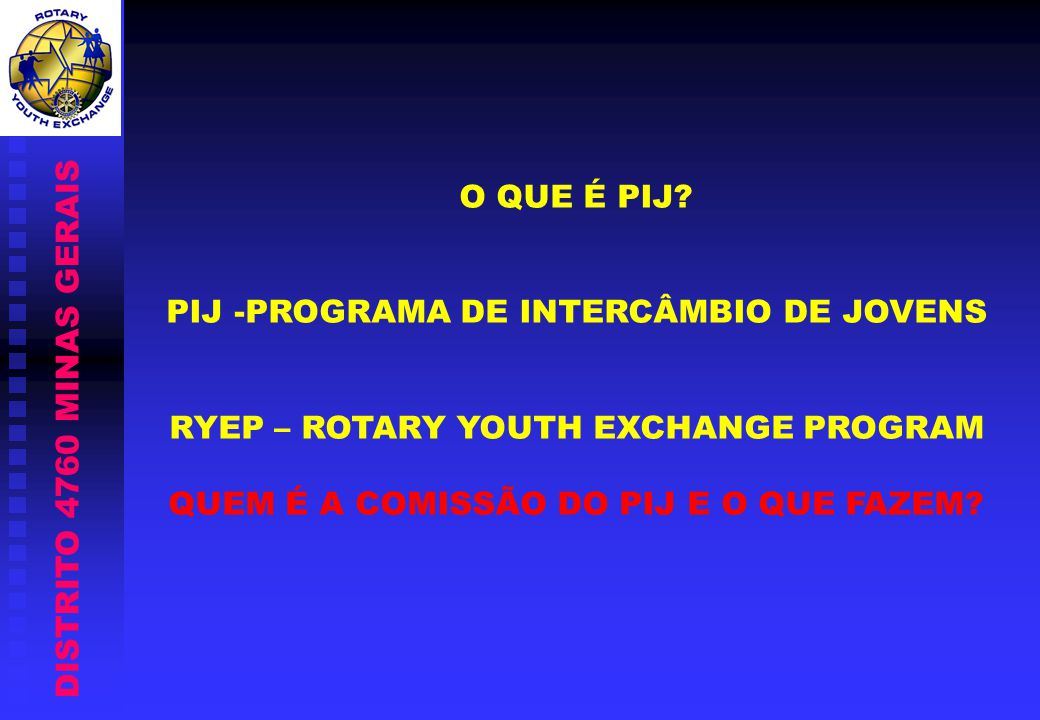 PIJ -PROGRAMA DE INTERCÂMBIO DE JOVENS