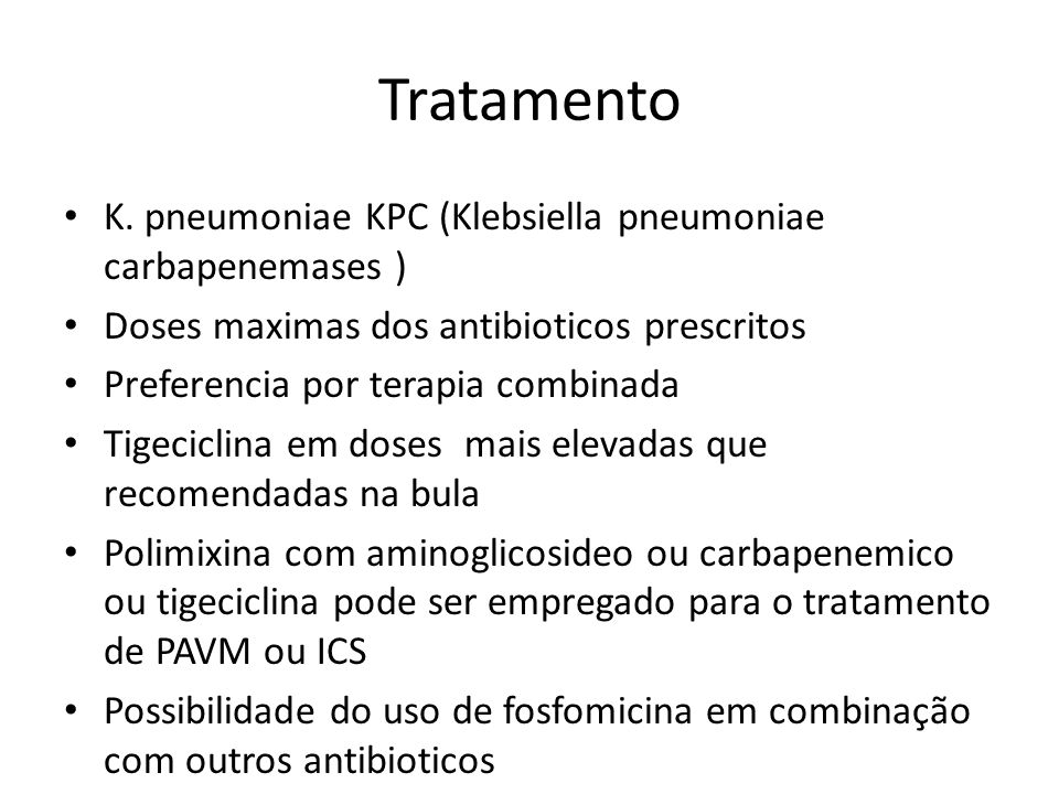 Tratamento K. pneumoniae KPC (Klebsiella pneumoniae carbapenemases )