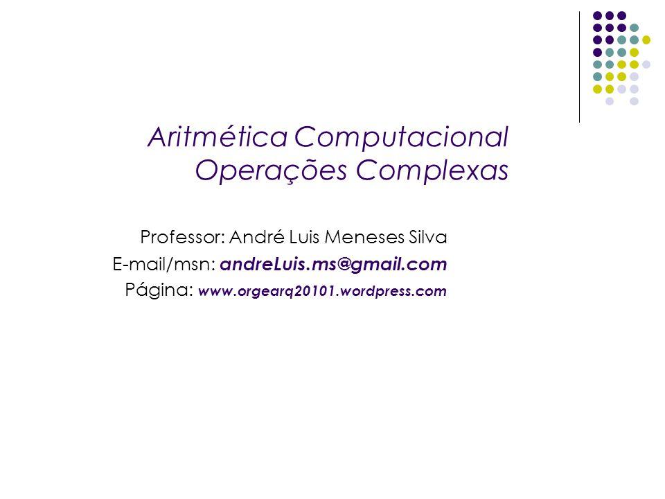 Aritmética Computacional Operações Complexas