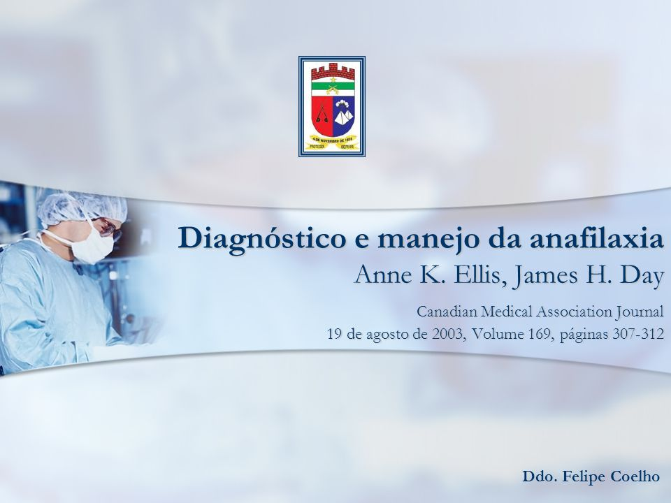 Diagnóstico e manejo da anafilaxia Anne K. Ellis, James H. Day
