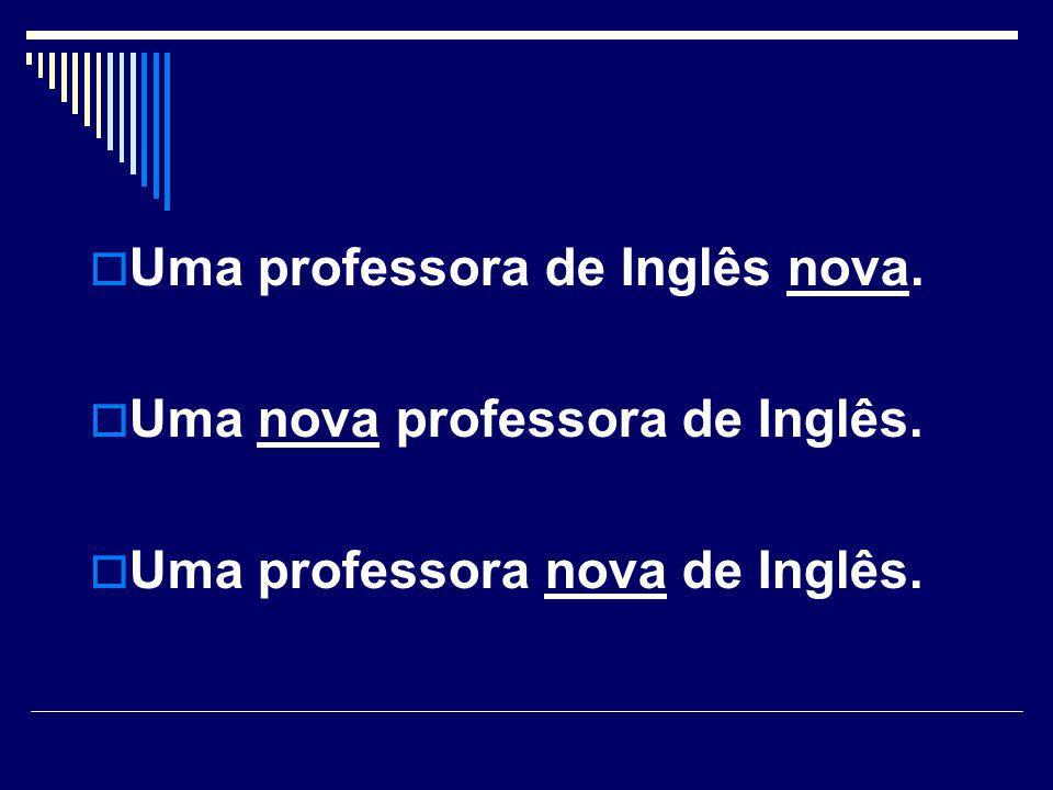 Uma professora de Inglês nova.