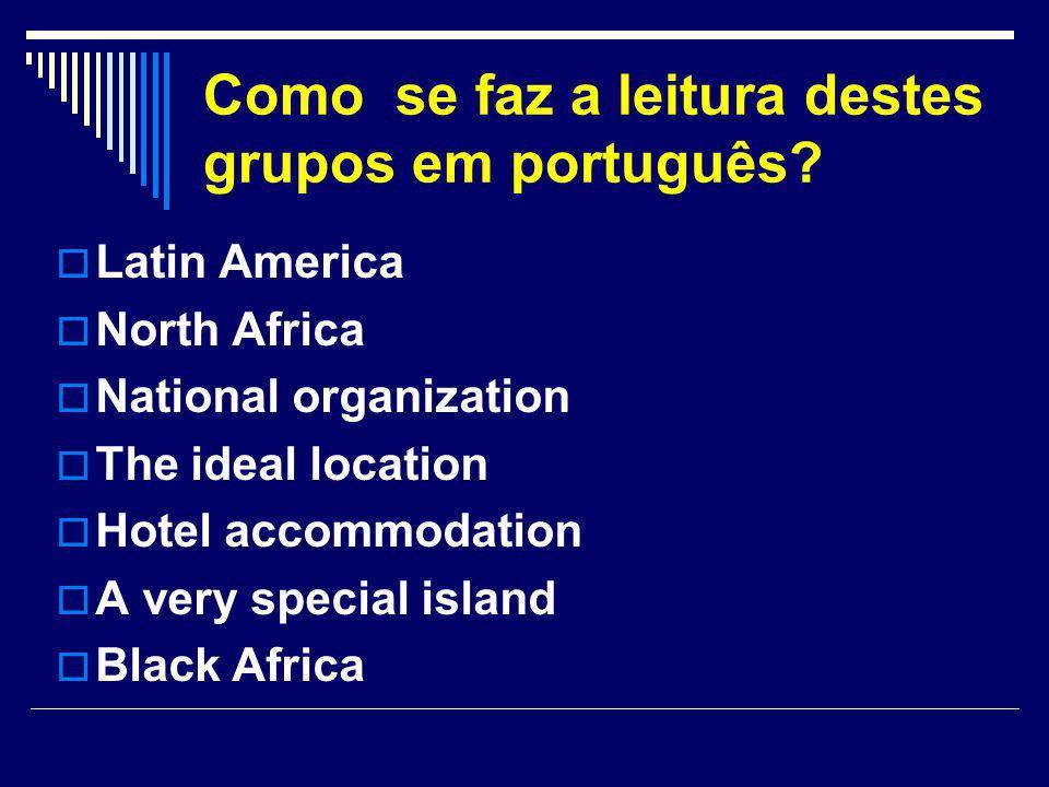 Como se faz a leitura destes grupos em português