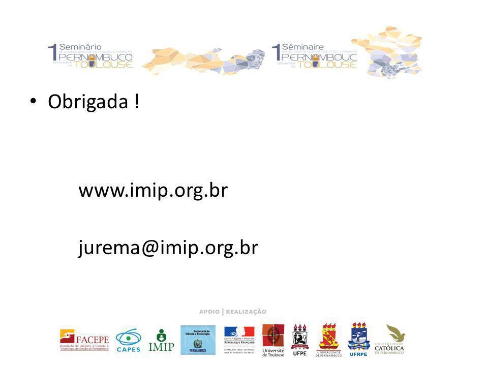 Obrigada ! www.imip.org.br jurema@imip.org.br