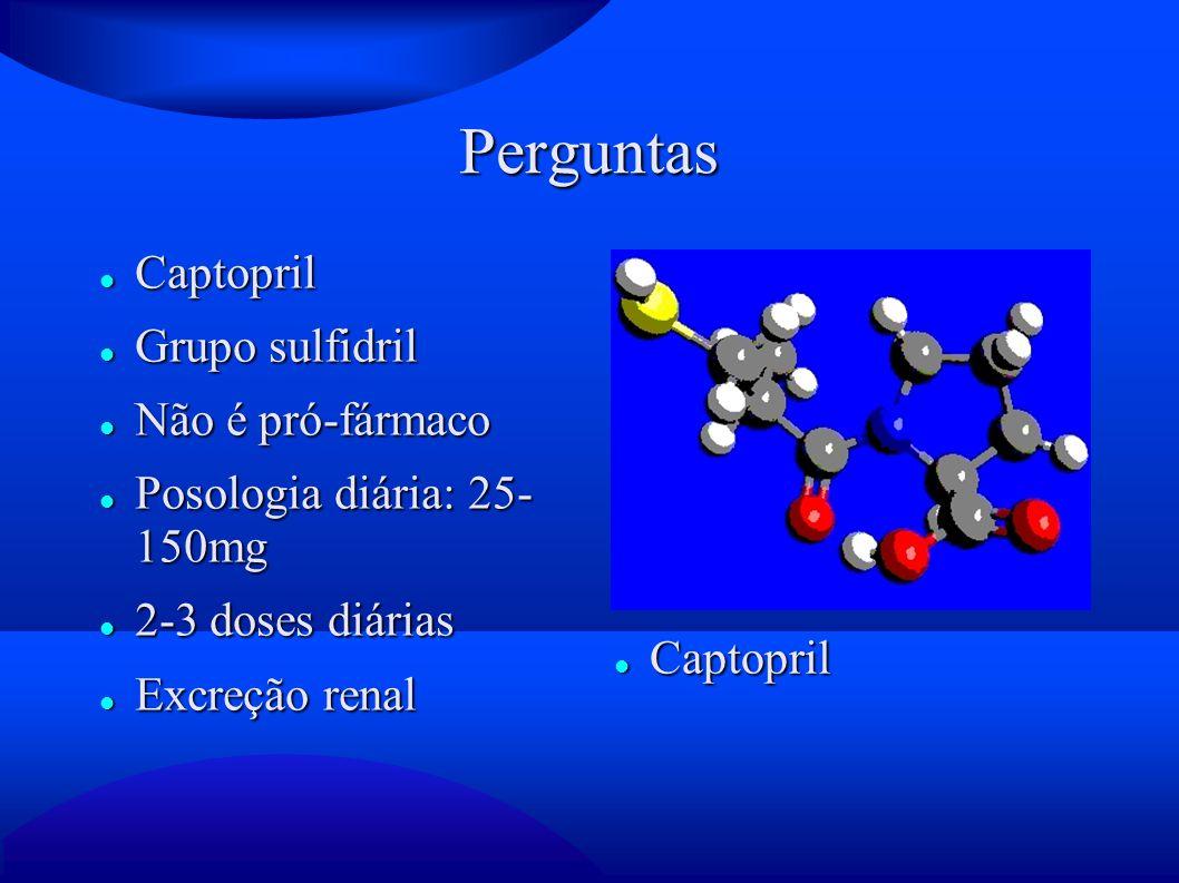 Perguntas Captopril Grupo sulfidril Não é pró-fármaco