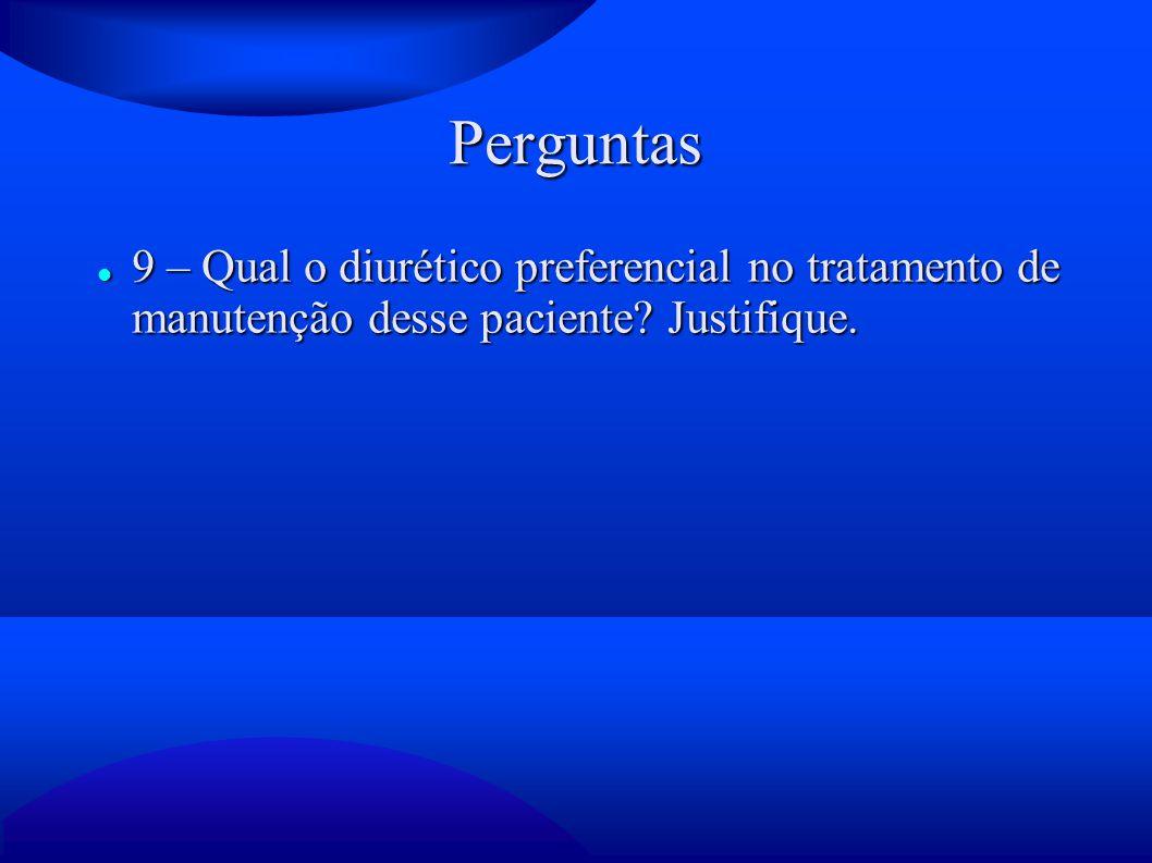 Perguntas 9 – Qual o diurético preferencial no tratamento de manutenção desse paciente.