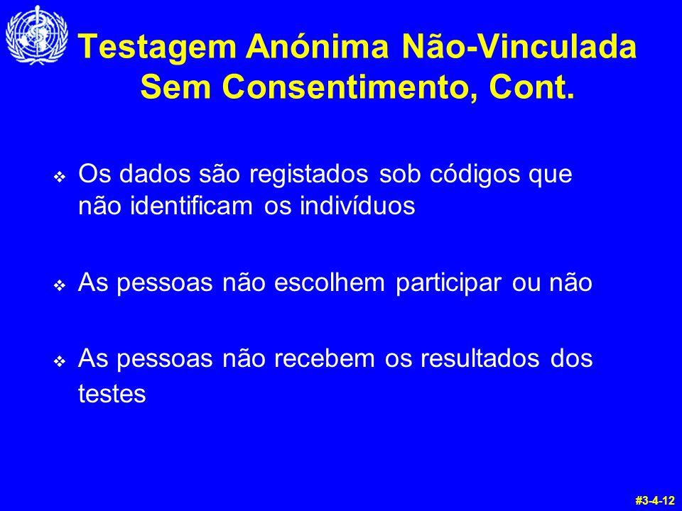 Testagem Anónima Não-Vinculada Sem Consentimento, Cont.