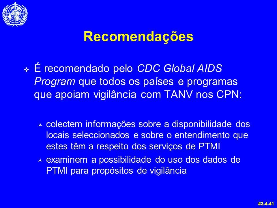 Recomendações É recomendado pelo CDC Global AIDS Program que todos os países e programas que apoiam vigilância com TANV nos CPN:
