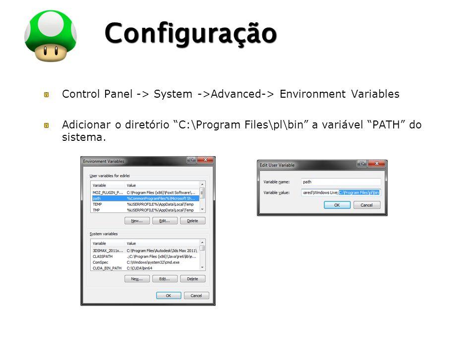 Configuração Control Panel -> System ->Advanced-> Environment Variables.