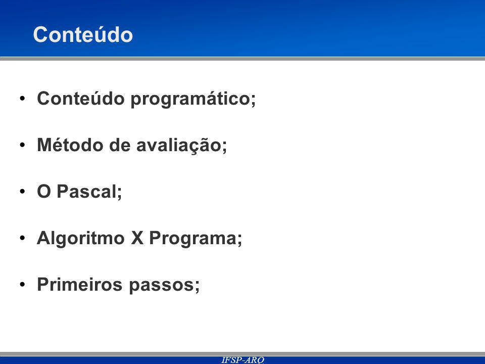 Conteúdo Conteúdo programático; Método de avaliação; O Pascal;