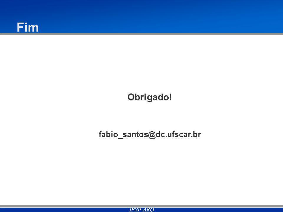 Fim Obrigado! fabio_santos@dc.ufscar.br