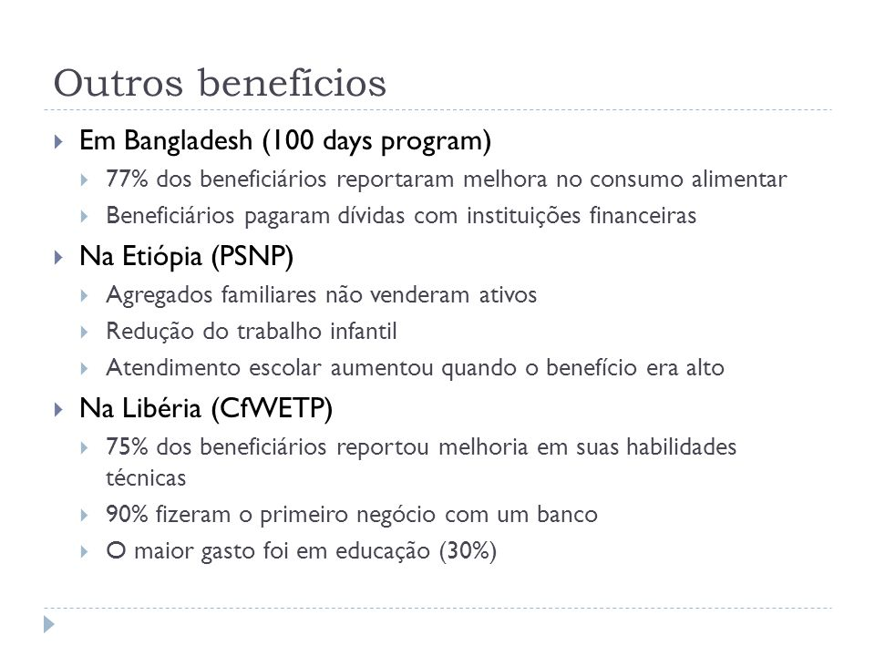 Outros benefícios Em Bangladesh (100 days program) Na Etiópia (PSNP)