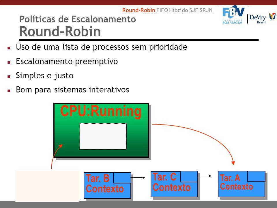 Políticas de Escalonamento Round-Robin
