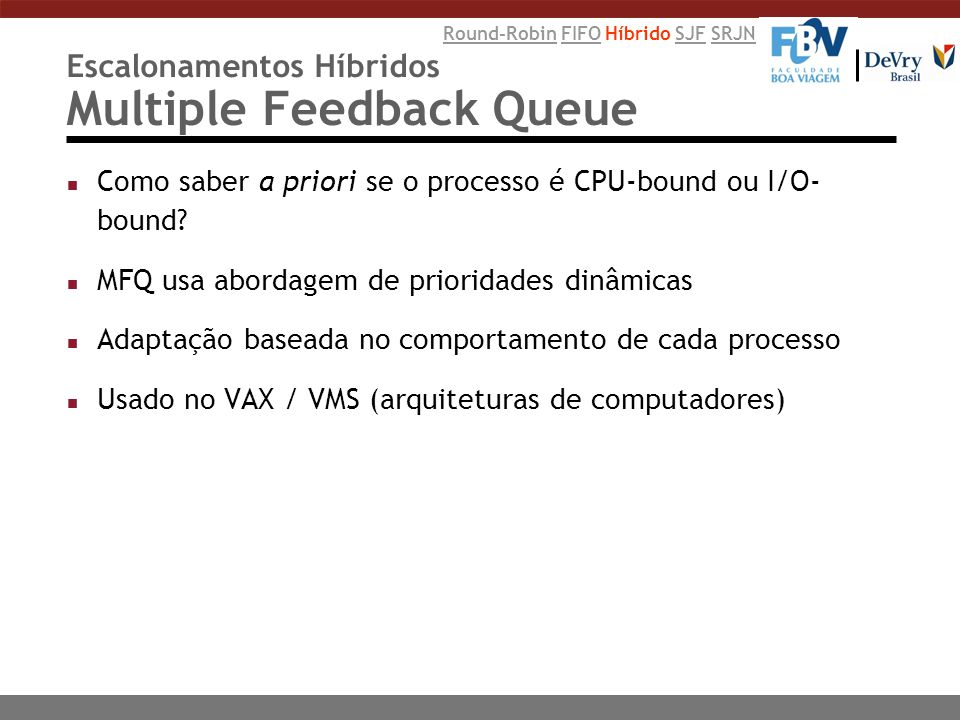 Escalonamentos Híbridos Multiple Feedback Queue