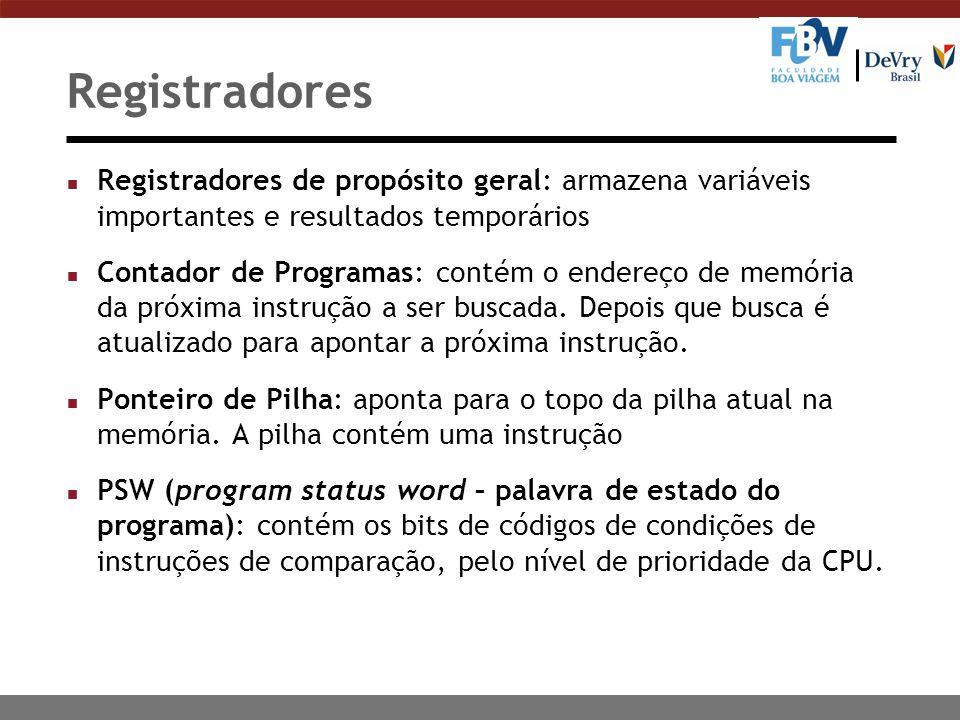 Registradores Registradores de propósito geral: armazena variáveis importantes e resultados temporários.