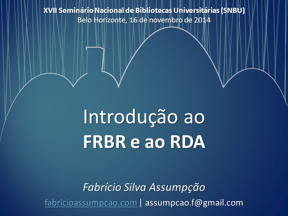 Introdução ao FRBR e ao RDA