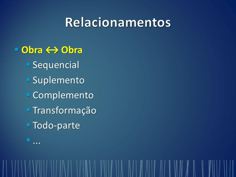 Relacionamentos Obra ↔ Obra Sequencial Suplemento Complemento