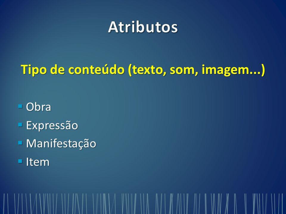 Tipo de conteúdo (texto, som, imagem...)