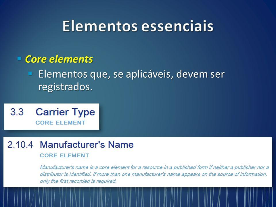 Elementos essenciais Core elements