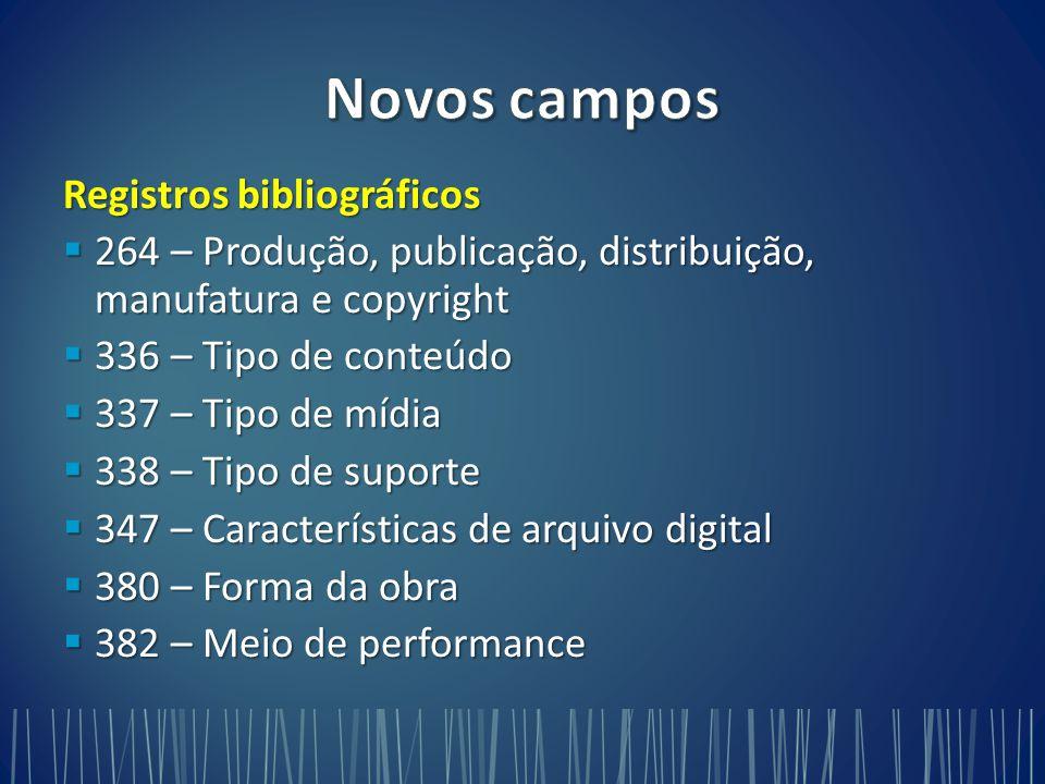 Novos campos Registros bibliográficos