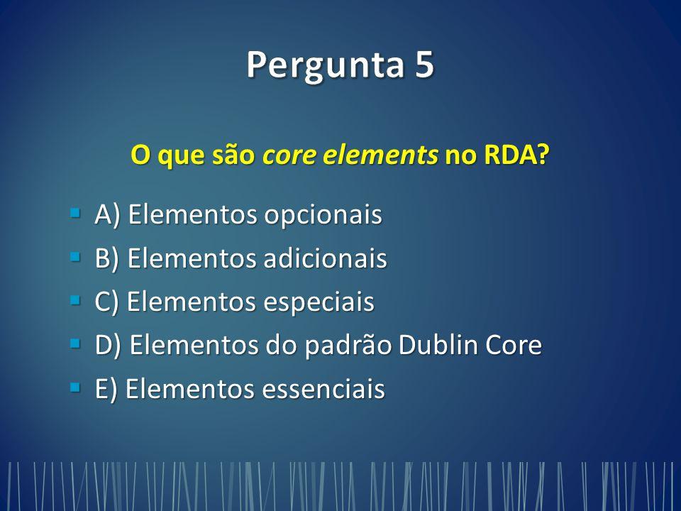 O que são core elements no RDA