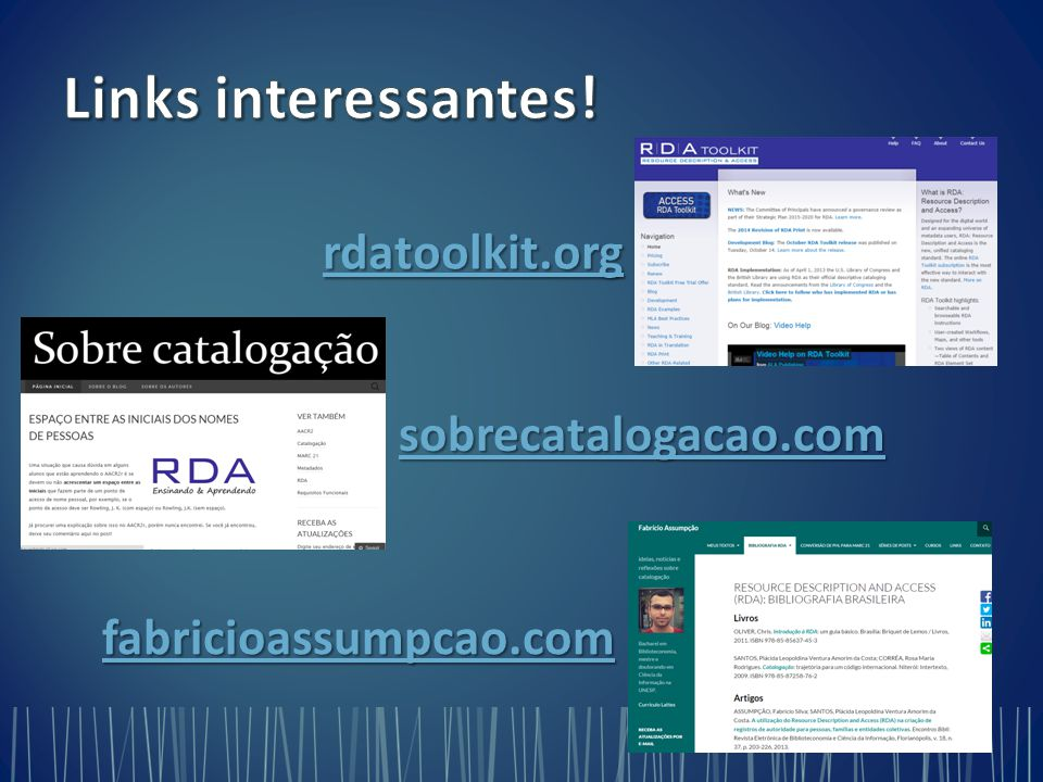 Links interessantes! rdatoolkit.org sobrecatalogacao.com