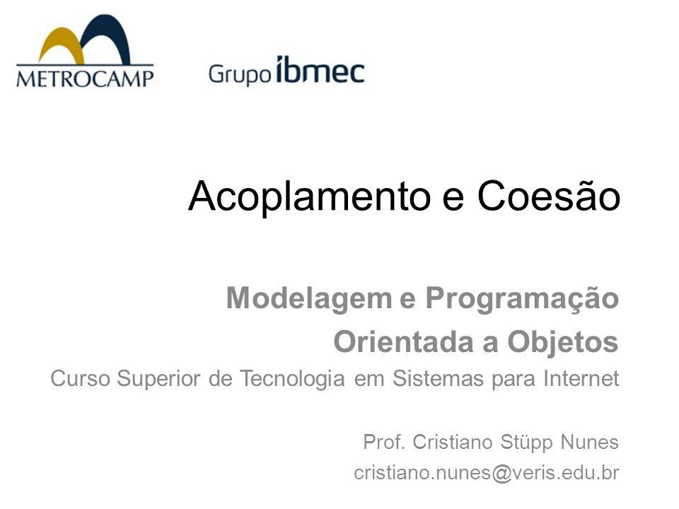 Acoplamento e Coesão Modelagem e Programação Orientada a Objetos