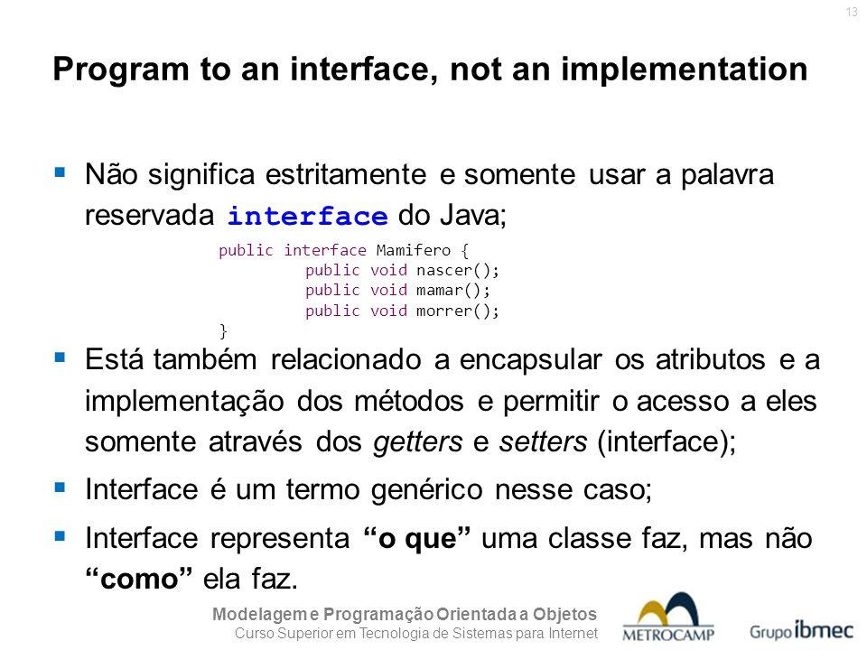 Program to an interface, not an implementation