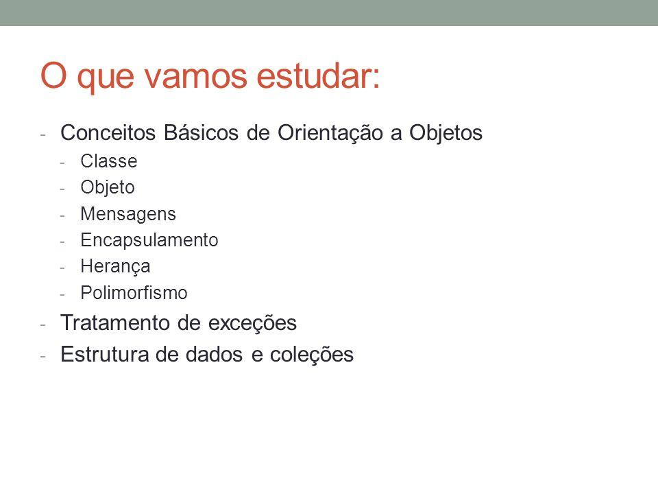 O que vamos estudar: Conceitos Básicos de Orientação a Objetos
