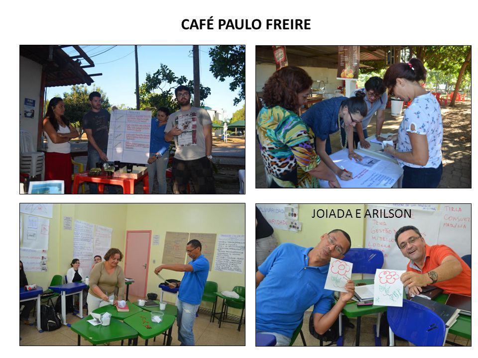 CAFÉ PAULO FREIRE JOIADA E ARILSON