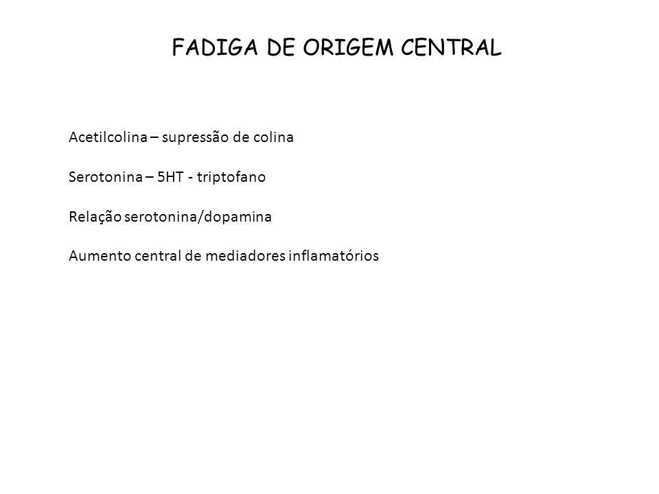 FADIGA DE ORIGEM CENTRAL