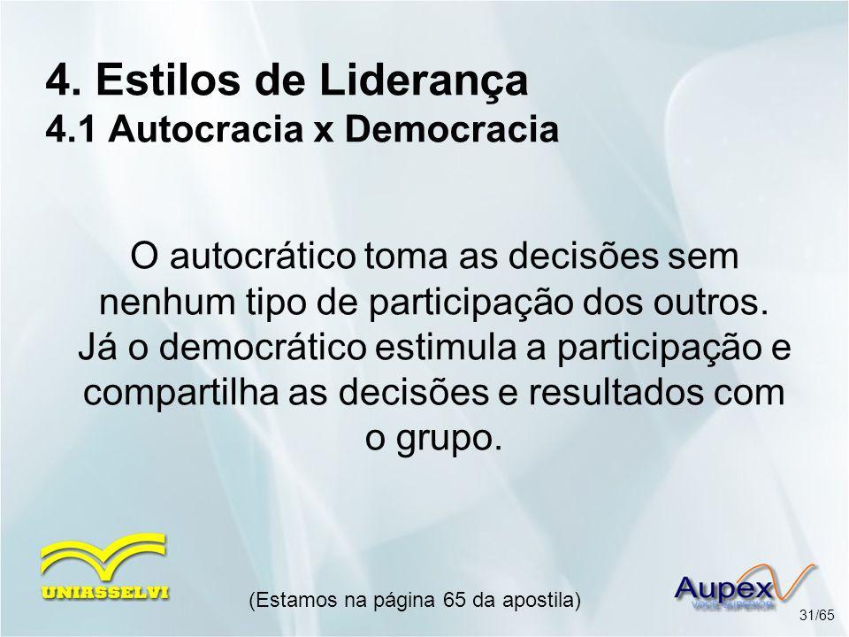 4. Estilos de Liderança 4.1 Autocracia x Democracia
