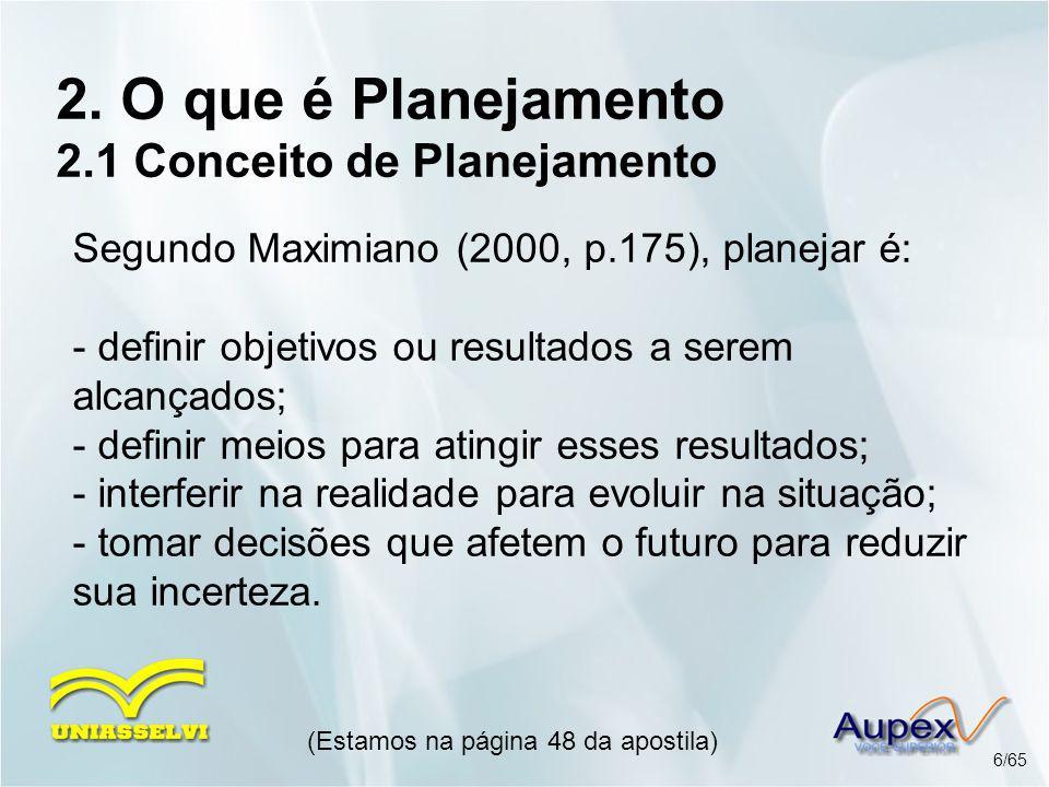 2. O que é Planejamento 2.1 Conceito de Planejamento