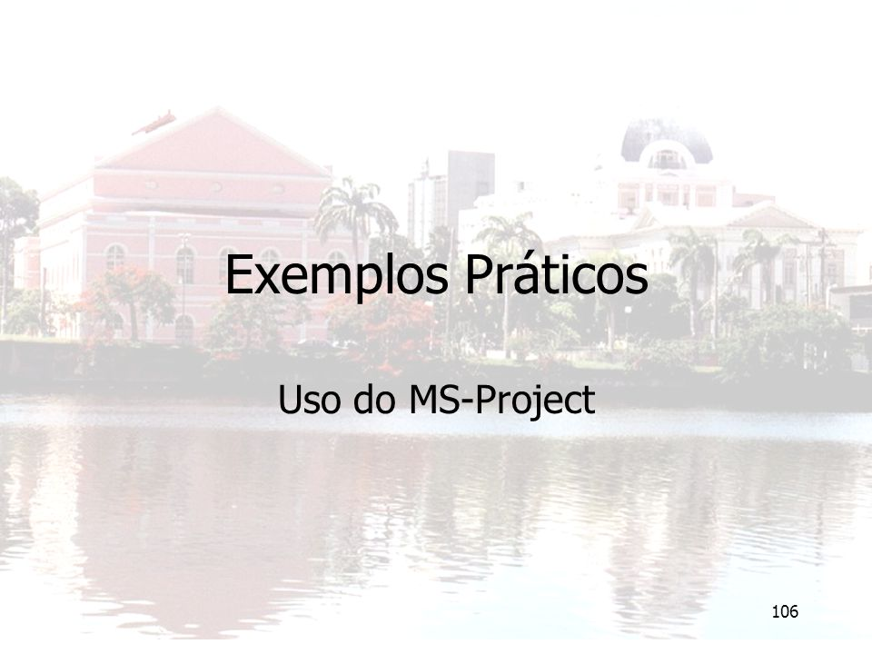 Exemplos Práticos Uso do MS-Project
