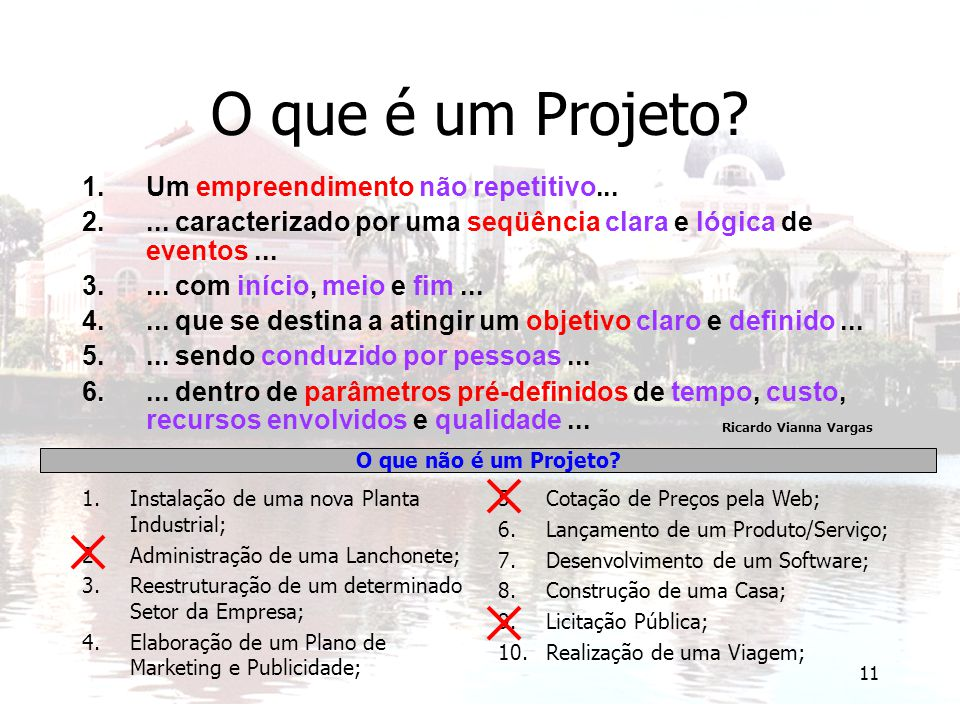 O que é um Projeto Um empreendimento não repetitivo...