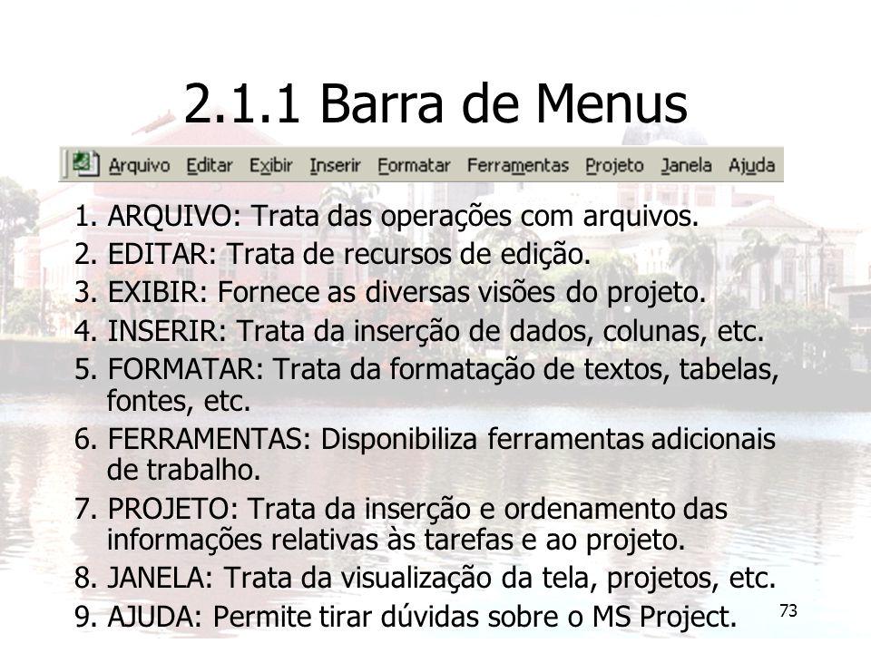 2.1.1 Barra de Menus 1. ARQUIVO: Trata das operações com arquivos.