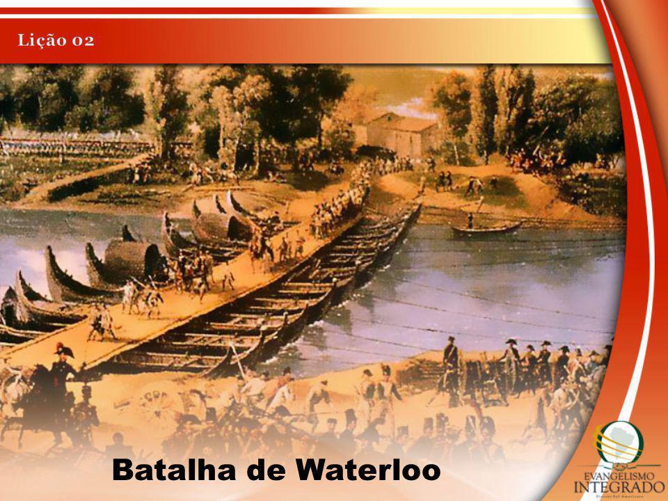 Lição 02 Batalha de Waterloo
