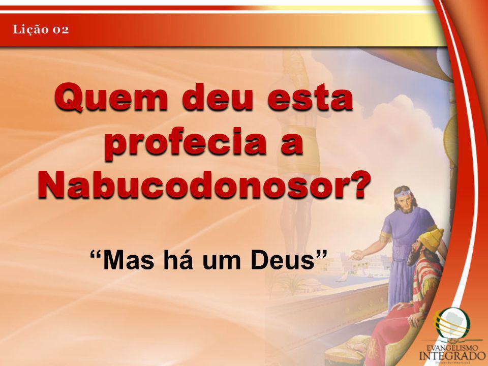 Quem deu esta profecia a Nabucodonosor