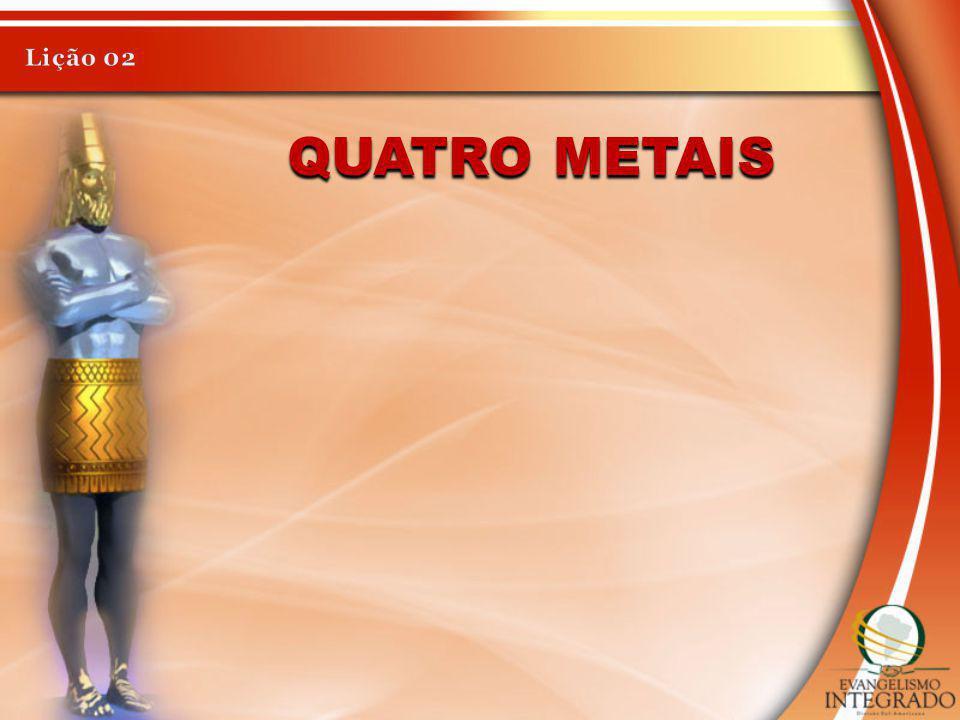 Lição 02 Quatro metais