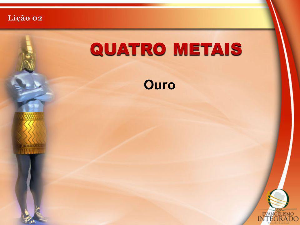 Lição 02 Quatro metais Ouro