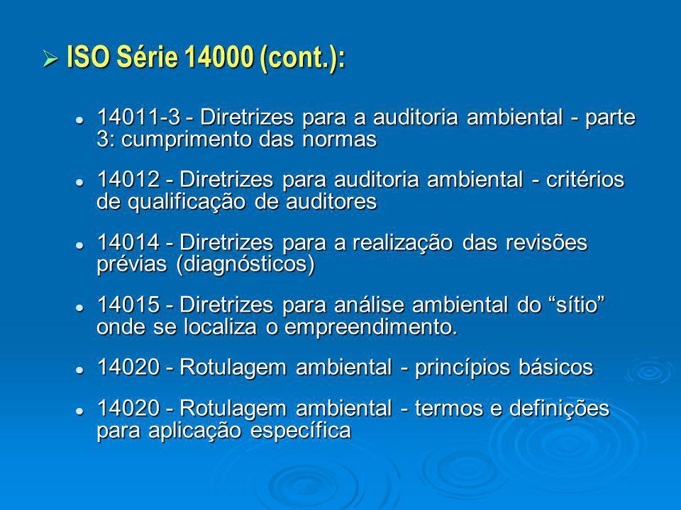 ISO Série 14000 (cont.): 14011-3 - Diretrizes para a auditoria ambiental - parte 3: cumprimento das normas.