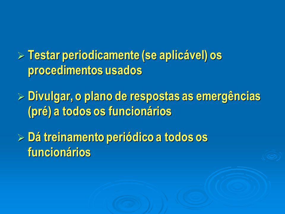 Testar periodicamente (se aplicável) os procedimentos usados