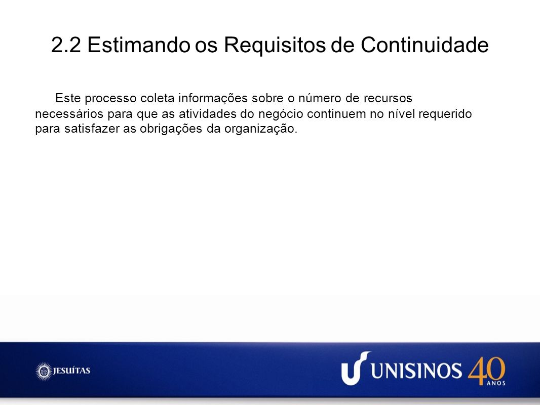 2.2 Estimando os Requisitos de Continuidade