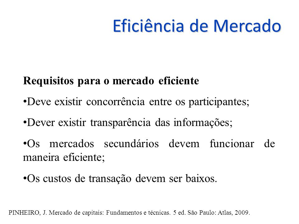 Eficiência de Mercado Requisitos para o mercado eficiente