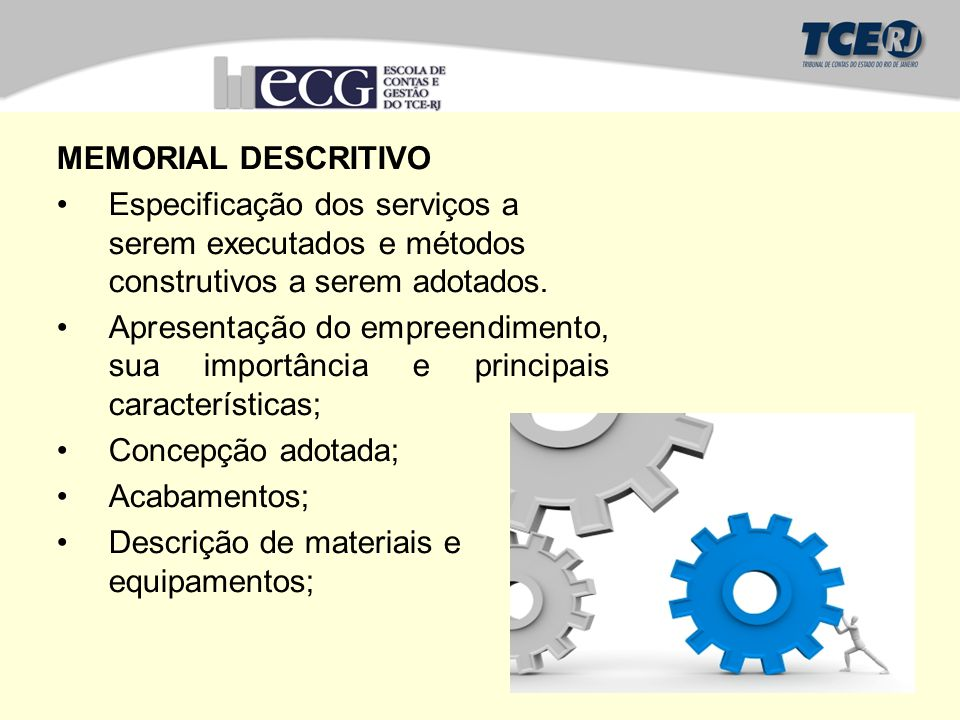 MEMORIAL DESCRITIVO Especificação dos serviços a serem executados e métodos construtivos a serem adotados.