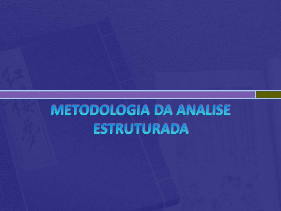 Metodologia da analise estruturada