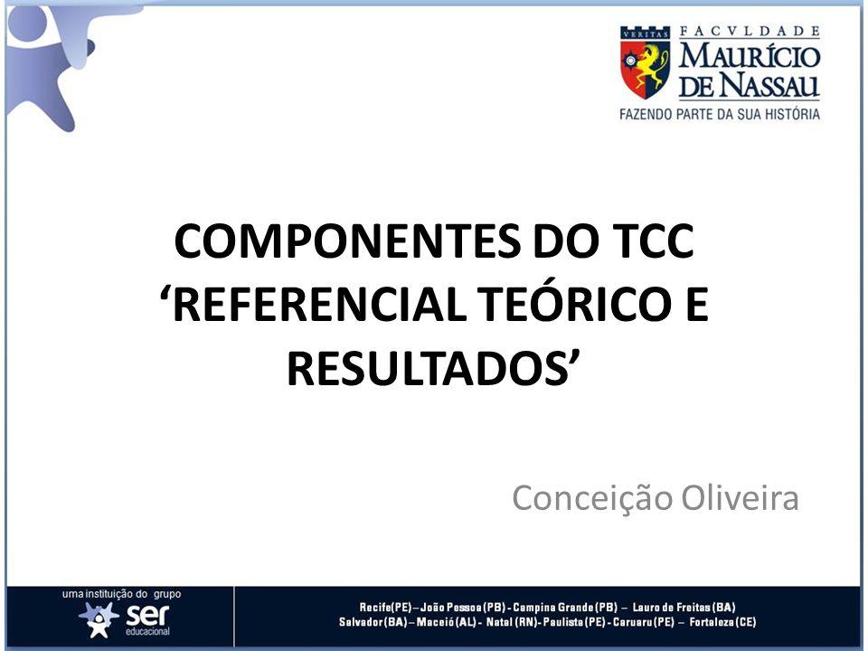 COMPONENTES DO TCC 'REFERENCIAL TEÓRICO E RESULTADOS'