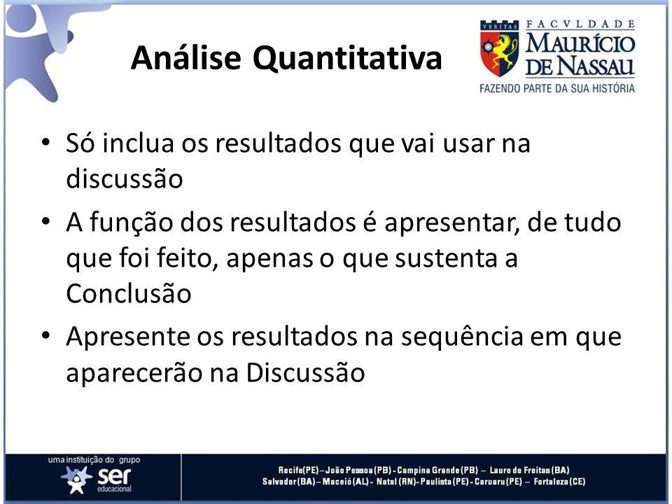 Análise Quantitativa Só inclua os resultados que vai usar na discussão