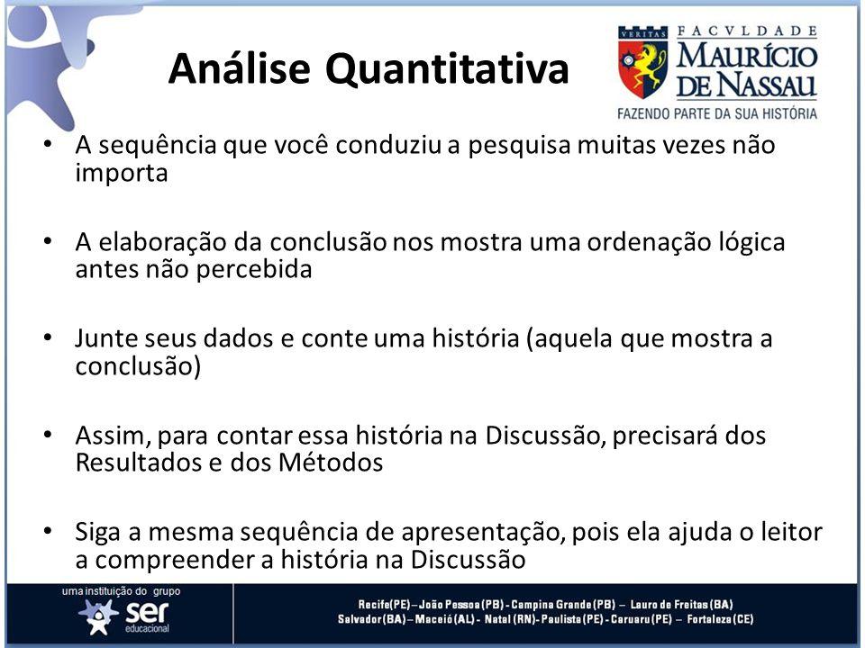 Análise Quantitativa A sequência que você conduziu a pesquisa muitas vezes não importa.